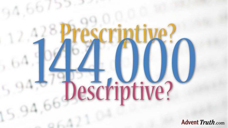 144000 - Prescriptive or Descriptive