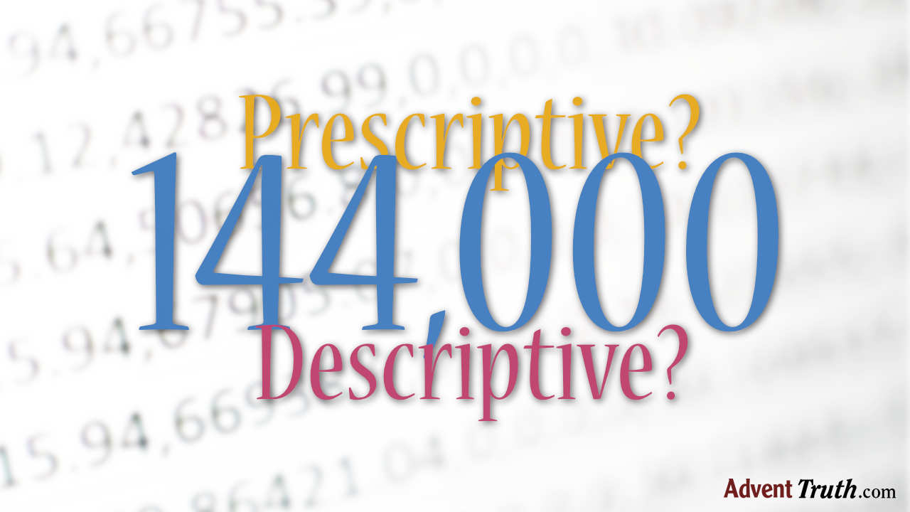 144000 - Prescriptive or Descriptive